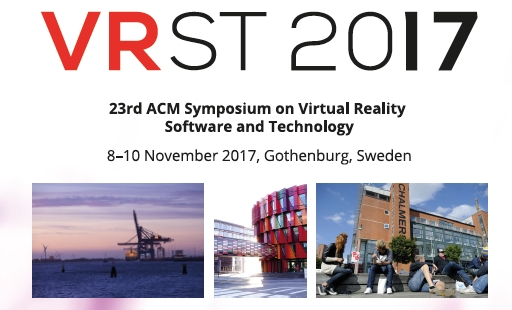 23rd ACM Symposium on Virtual Reality Software and Technology(VRST2017)