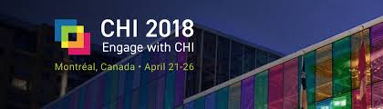ACM Conference on Human Factors in Computing Systems (CHI 2018)