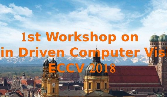 1st Workshop on Brain-Driven Computer Vision @ ECCV 2018